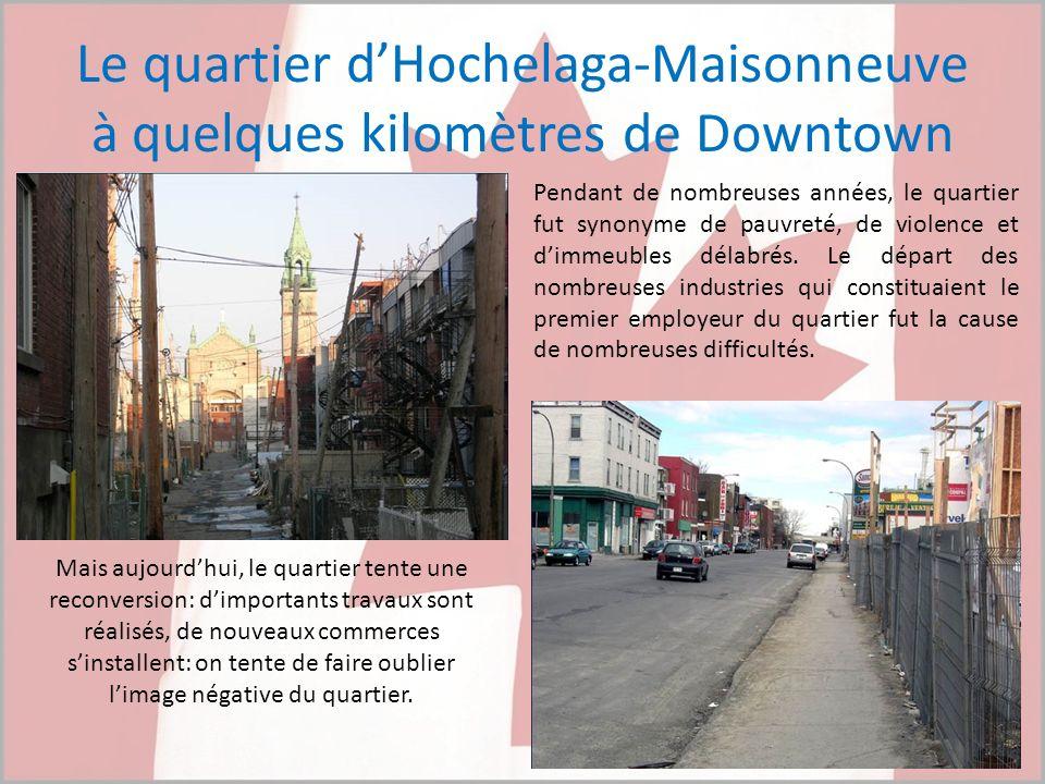 Le quartier d'Hochelaga-Maisonneuve à quelques kilomètres de Downtown