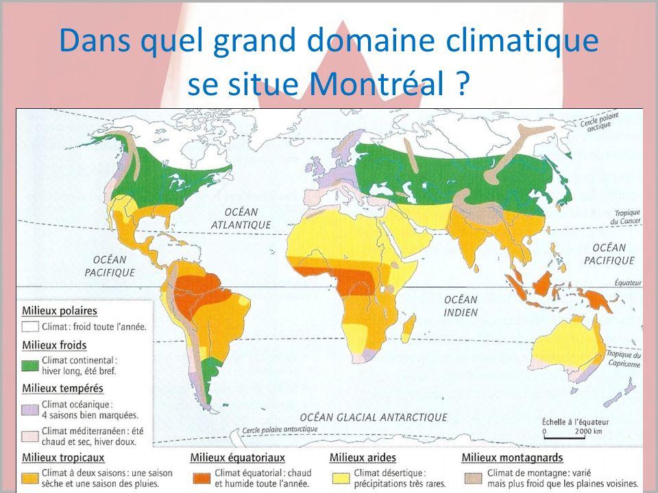 Dans quel grand domaine climatique se situe Montréal