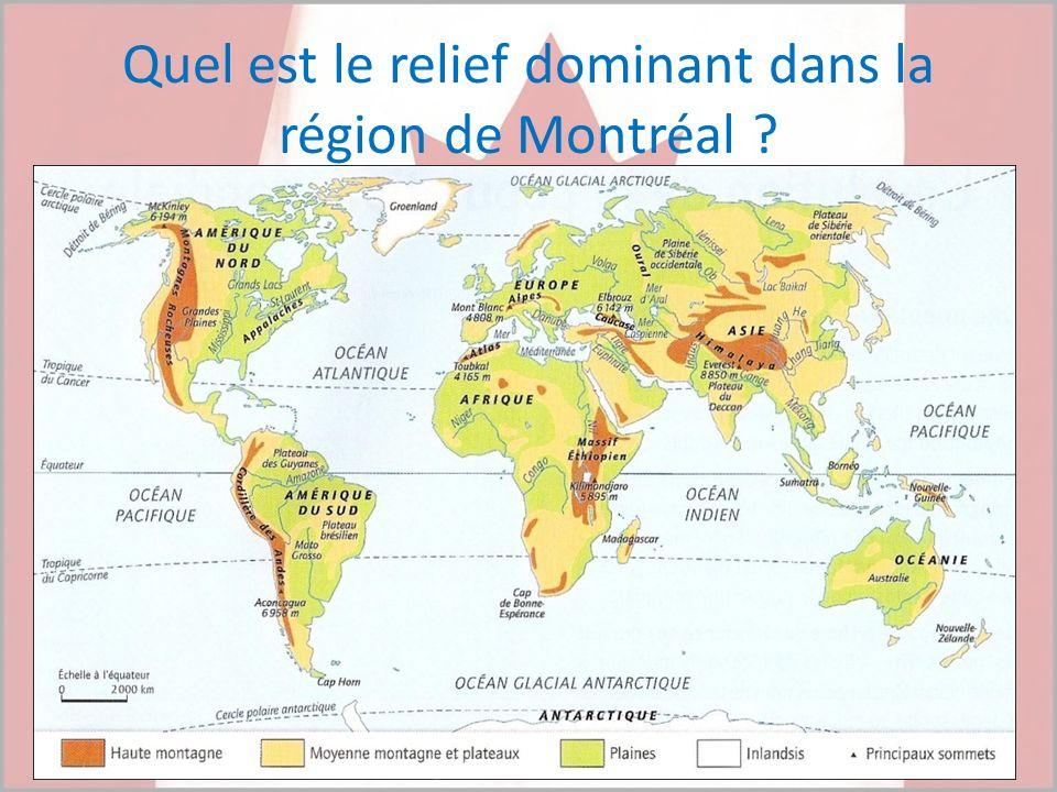 Quel est le relief dominant dans la région de Montréal