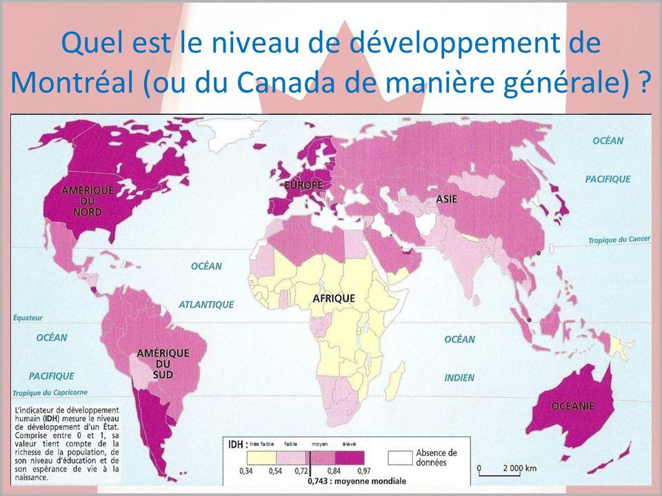 Quel est le niveau de développement de Montréal (ou du Canada de manière générale)