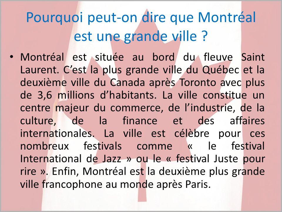 Pourquoi peut-on dire que Montréal est une grande ville
