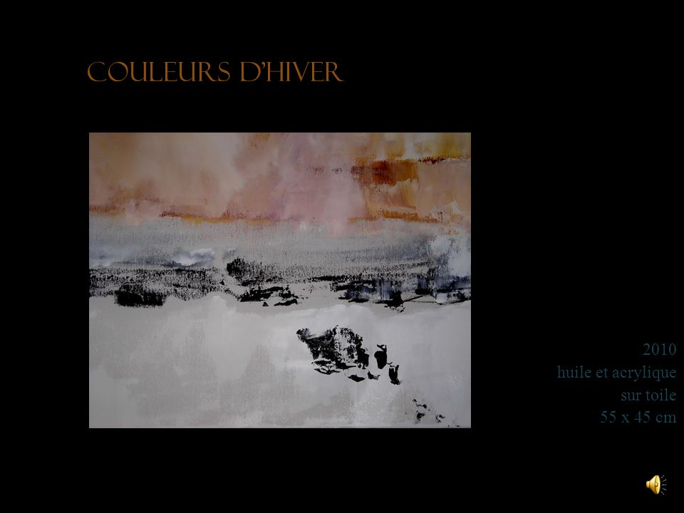 Couleurs d'hiver 2010 huile et acrylique sur toile 55 x 45 cm