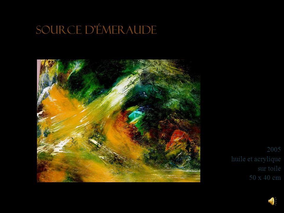 Source d'émeraude 2005 huile et acrylique sur toile 50 x 40 cm