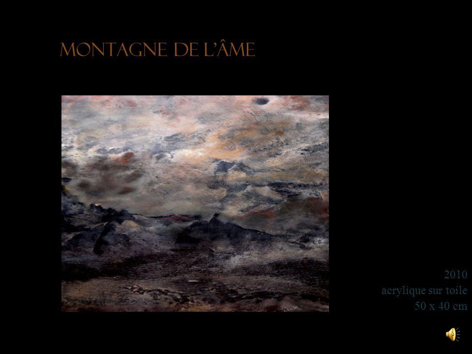 Montagne de l'âme 2010 acrylique sur toile 50 x 40 cm