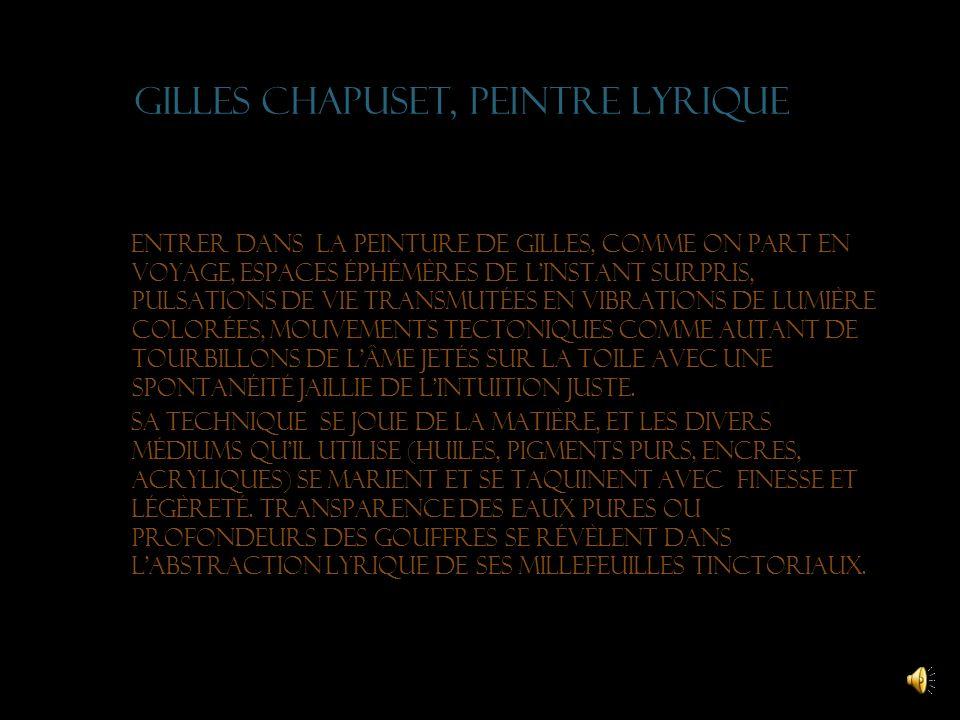 Gilles chapuset, peintre lyrique