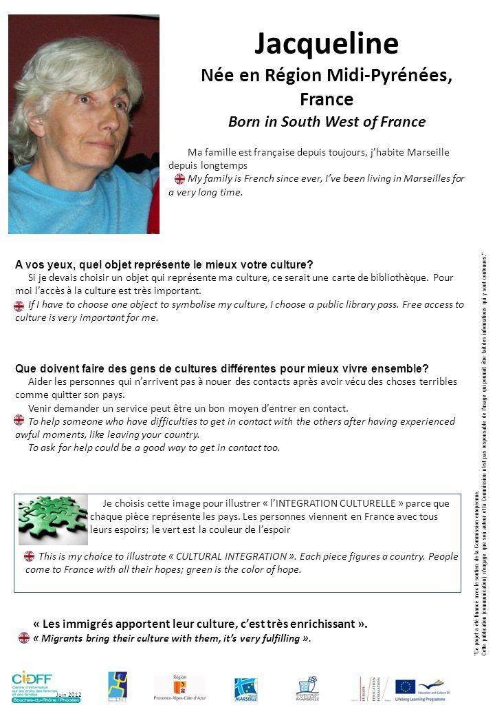 Née en Région Midi-Pyrénées, France Born in South West of France