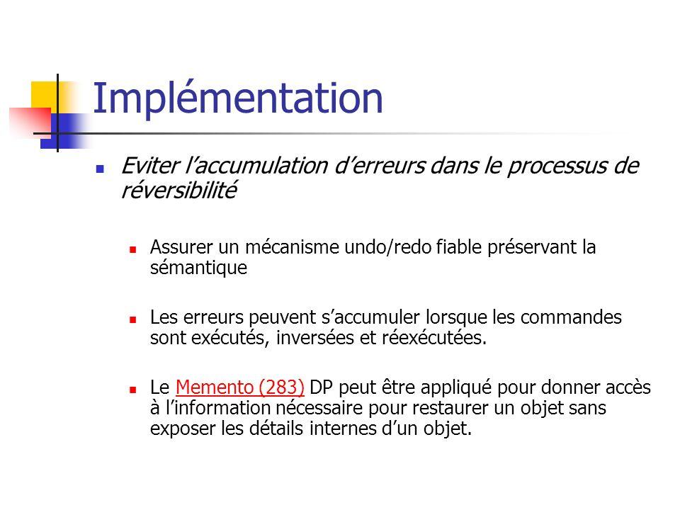 Implémentation Eviter l'accumulation d'erreurs dans le processus de réversibilité. Assurer un mécanisme undo/redo fiable préservant la sémantique.