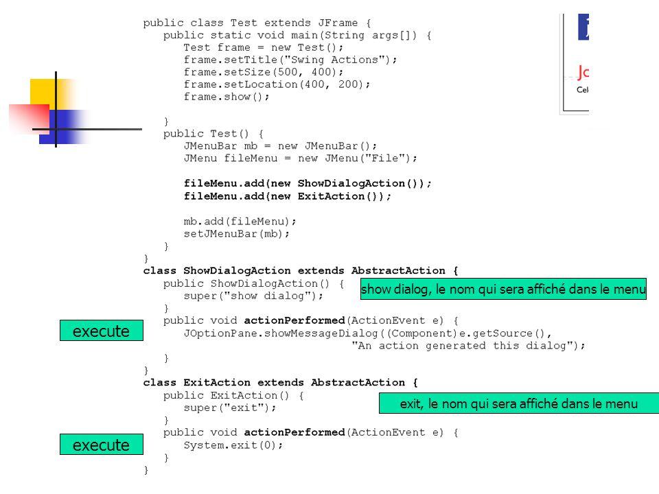 execute execute show dialog, le nom qui sera affiché dans le menu