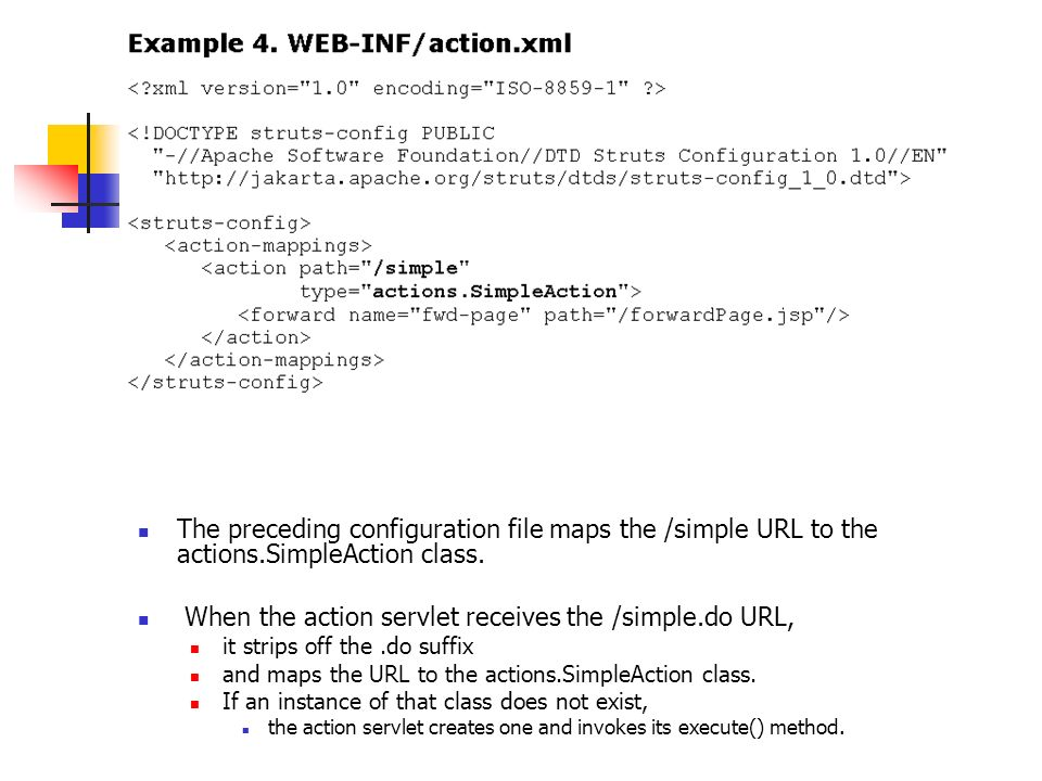 When the action servlet receives the /simple.do URL,