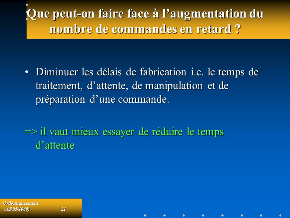Que peut-on faire face à l'augmentation du nombre de commandes en retard
