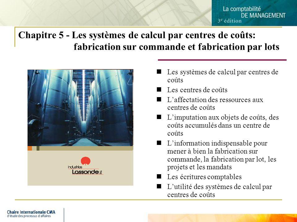 Chapitre 5 - Les systèmes de calcul par centres de coûts: fabrication sur commande et fabrication par lots