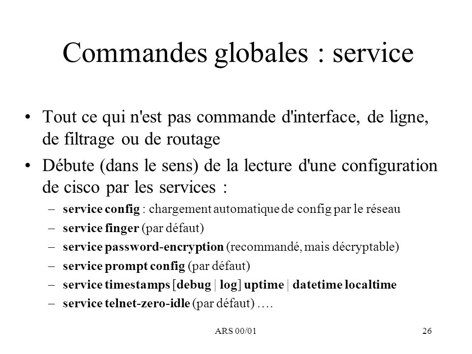 Commandes globales : service
