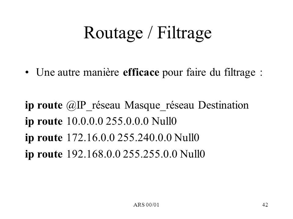 Routage / Filtrage Une autre manière efficace pour faire du filtrage :