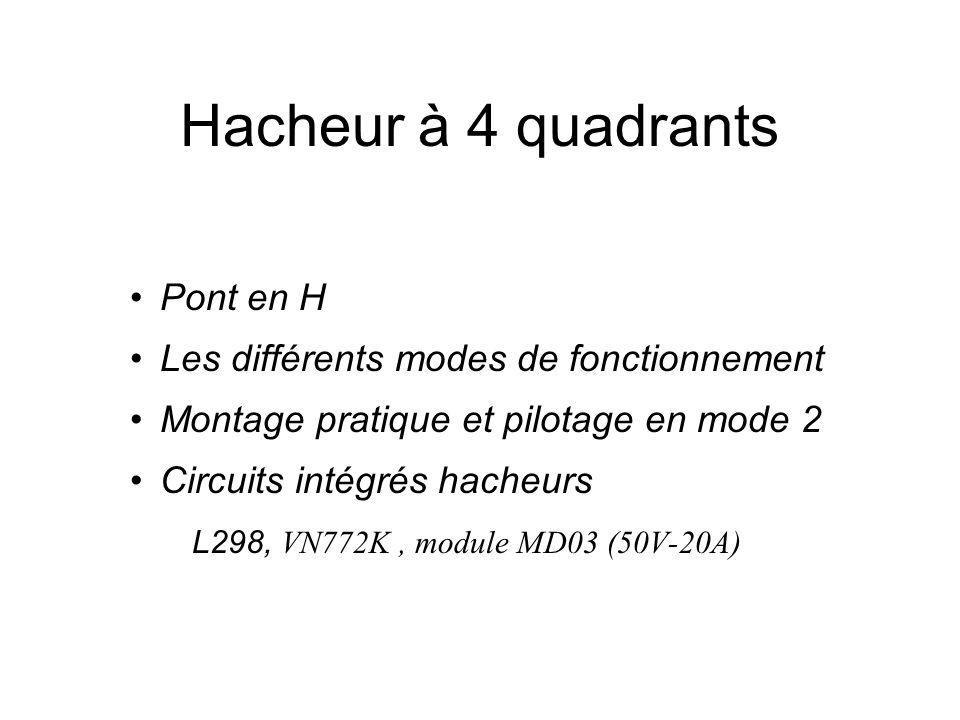Hacheur à 4 quadrants Pont en H Les différents modes de fonctionnement