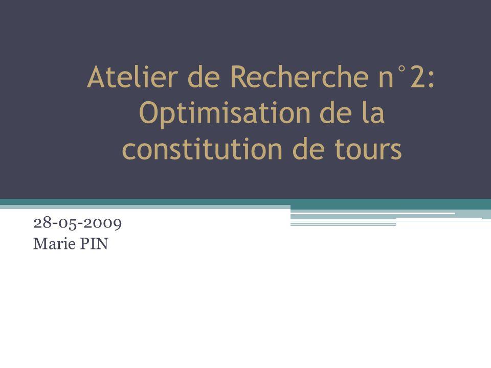 Atelier de Recherche n°2: Optimisation de la constitution de tours