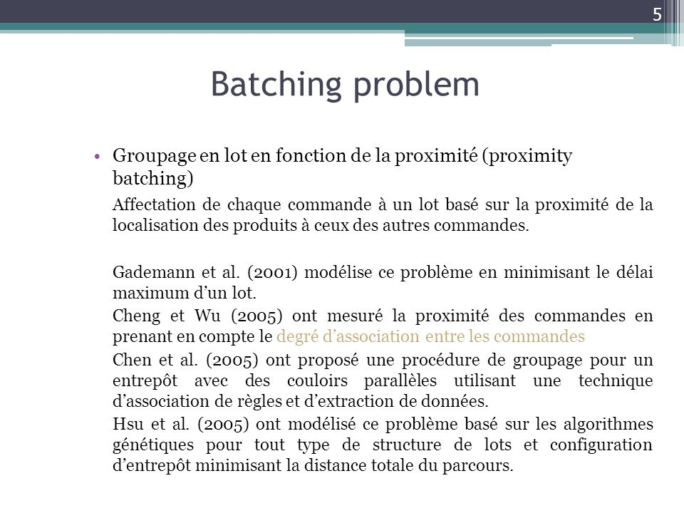 Batching problem Groupage en lot en fonction de la proximité (proximity batching)