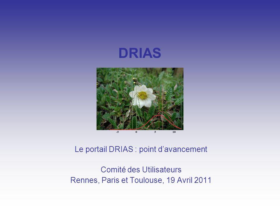 DRIAS Le portail DRIAS : point d'avancement Comité des Utilisateurs