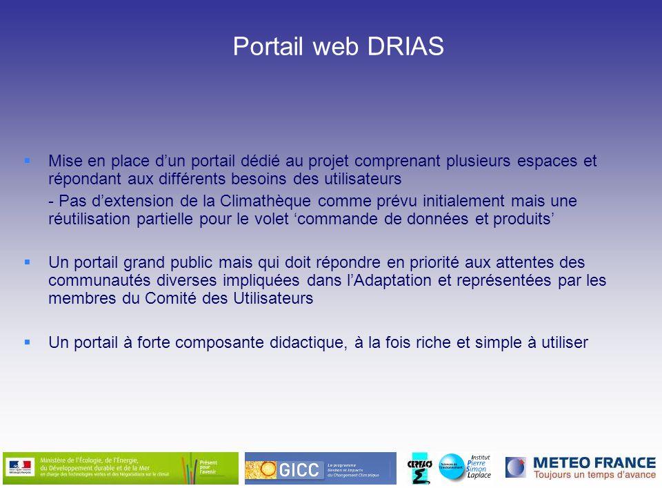 Portail web DRIAS Mise en place d'un portail dédié au projet comprenant plusieurs espaces et répondant aux différents besoins des utilisateurs.