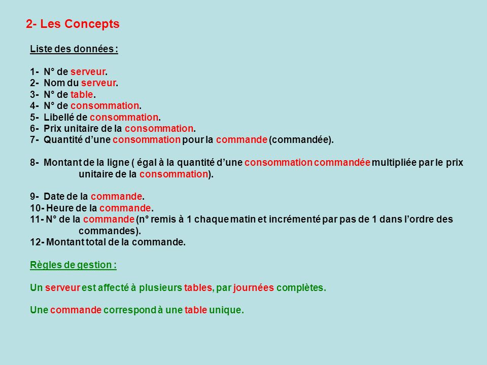 2- Les Concepts Liste des données : 1- N° de serveur.