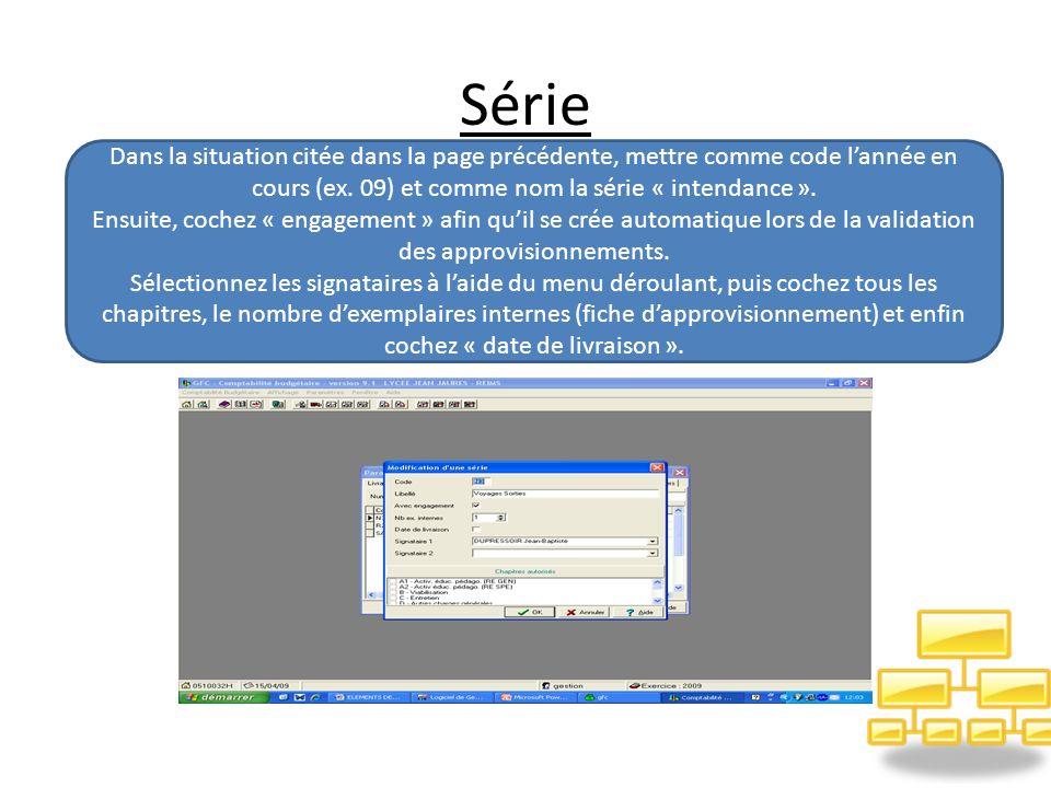 Série Dans la situation citée dans la page précédente, mettre comme code l'année en cours (ex. 09) et comme nom la série « intendance ».