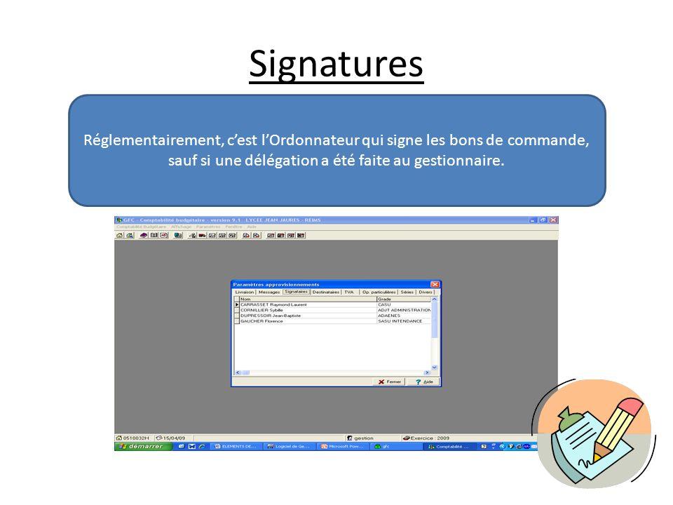 Signatures Réglementairement, c'est l'Ordonnateur qui signe les bons de commande, sauf si une délégation a été faite au gestionnaire.