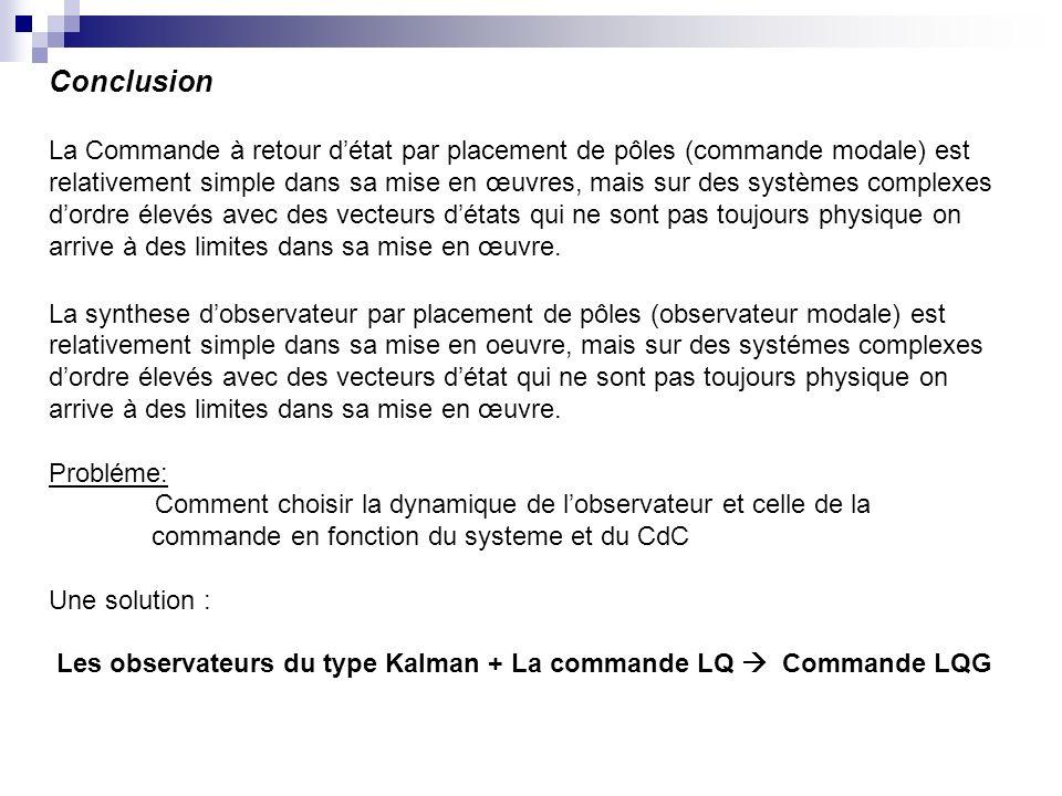 Conclusion La Commande à retour d'état par placement de pôles (commande modale) est.
