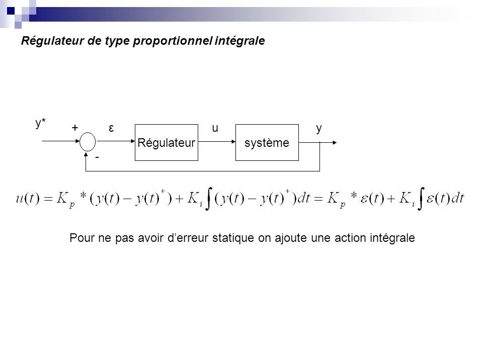 Pour ne pas avoir d'erreur statique on ajoute une action intégrale