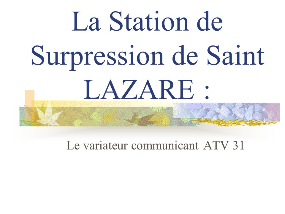 La Station de Surpression de Saint LAZARE :