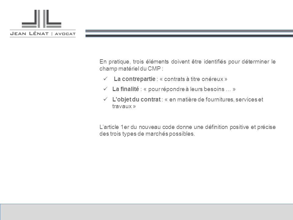 En pratique, trois éléments doivent être identifiés pour déterminer le champ matériel du CMP :