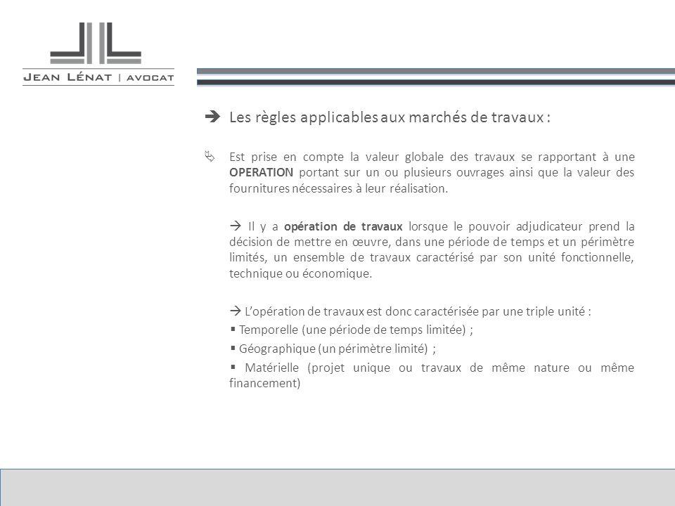 Les règles applicables aux marchés de travaux :
