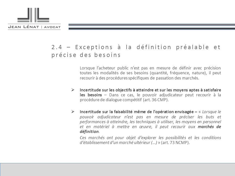 2.4 – Exceptions à la définition préalable et précise des besoins
