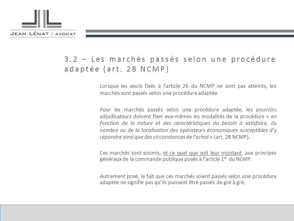 3.2 – Les marchés passés selon une procédure adaptée (art. 28 NCMP)