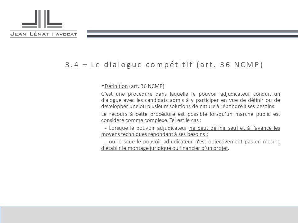 3.4 – Le dialogue compétitif (art. 36 NCMP)