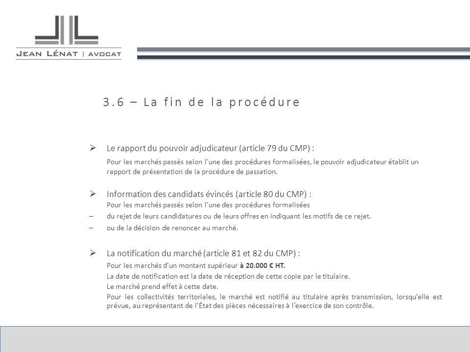 3.6 – La fin de la procédure Le rapport du pouvoir adjudicateur (article 79 du CMP) :