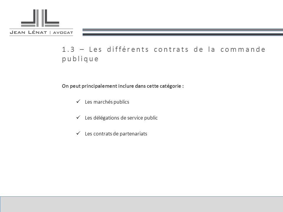 1.3 – Les différents contrats de la commande publique