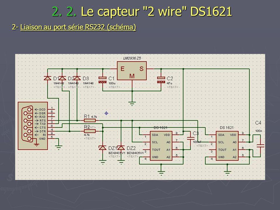 2. 2. Le capteur 2 wire DS1621 2- Liaison au port série RS232 (schéma)