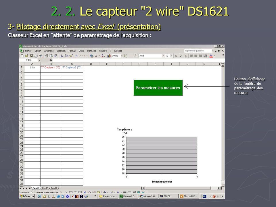2. 2. Le capteur 2 wire DS1621 3- Pilotage directement avec Excel (présentation) Classeur Excel en attente de paramétrage de l acquisition :