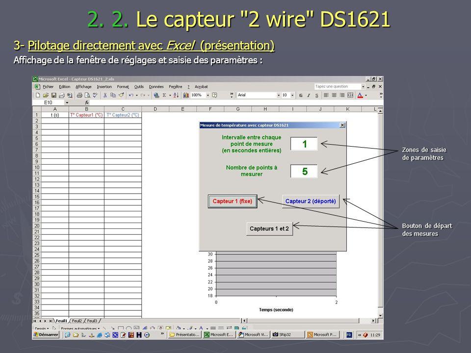 2. 2. Le capteur 2 wire DS1621 3- Pilotage directement avec Excel (présentation) Affichage de la fenêtre de réglages et saisie des paramètres :
