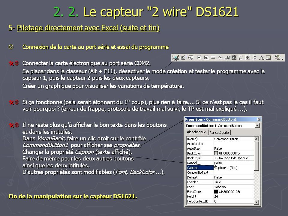 2. 2. Le capteur 2 wire DS1621 5- Pilotage directement avec Excel (suite et fin)  Connexion de la carte au port série et essai du programme.