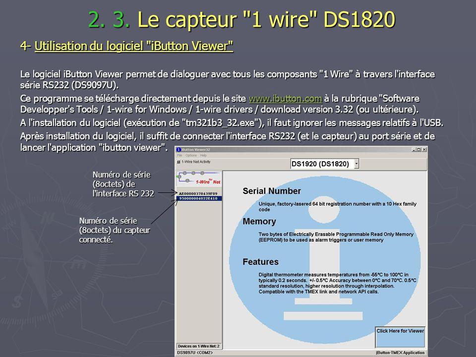 2. 3. Le capteur 1 wire DS1820 4- Utilisation du logiciel iButton Viewer