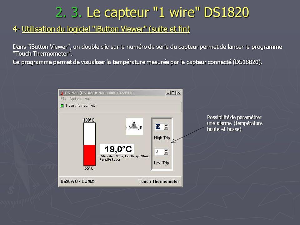 2. 3. Le capteur 1 wire DS1820 4- Utilisation du logiciel iButton Viewer (suite et fin)