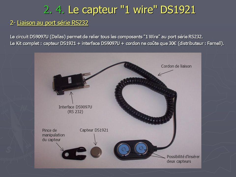 2. 4. Le capteur 1 wire DS1921 2- Liaison au port série RS232