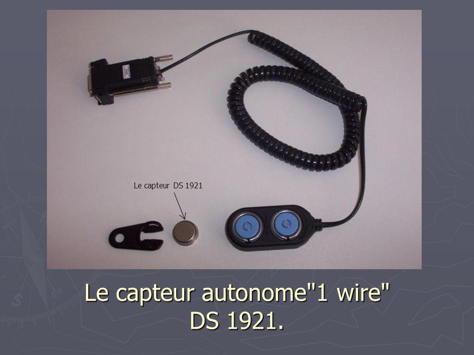 Le capteur autonome 1 wire DS 1921.