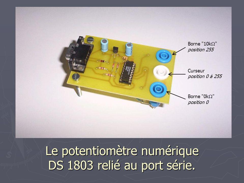 Le potentiomètre numérique DS 1803 relié au port série.