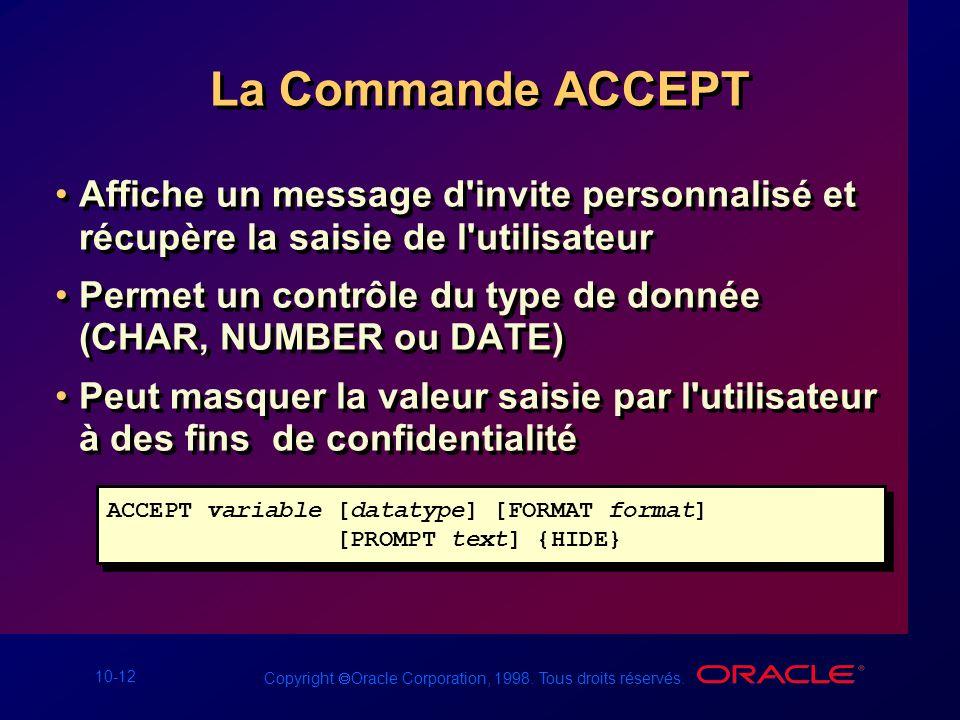 La Commande ACCEPT Affiche un message d invite personnalisé et récupère la saisie de l utilisateur.