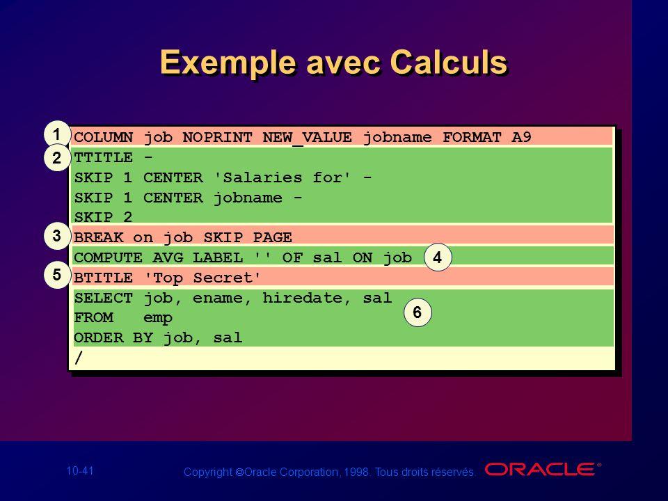 Exemple avec Calculs 1 COLUMN job NOPRINT NEW_VALUE jobname FORMAT A9
