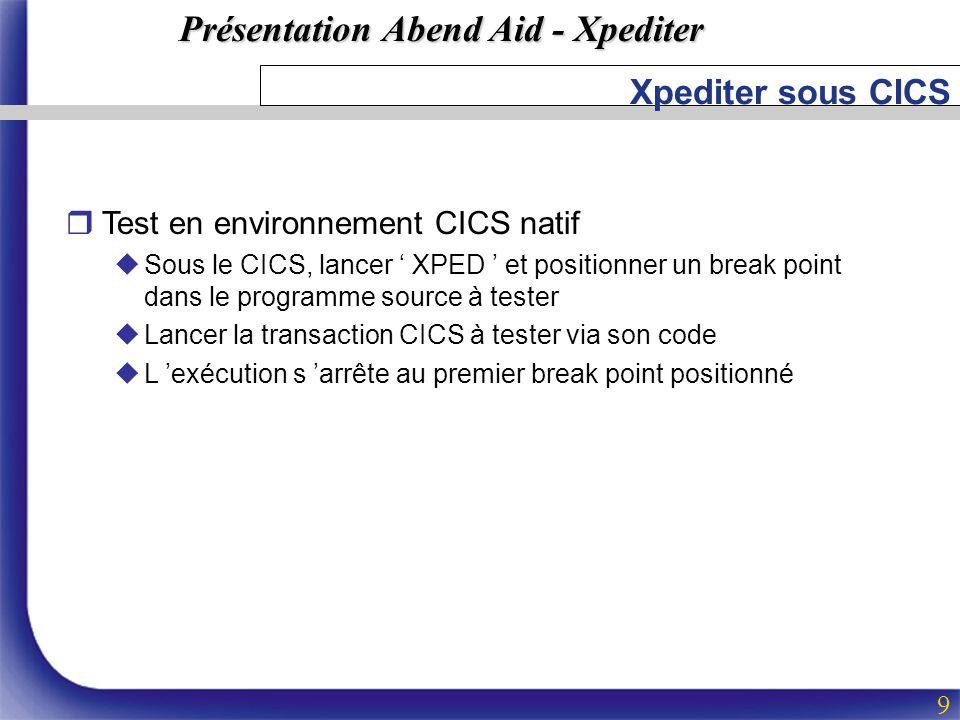 Xpediter sous CICS Test en environnement CICS natif