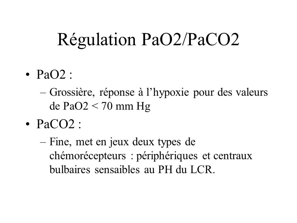 Régulation PaO2/PaCO2 PaO2 : PaCO2 :