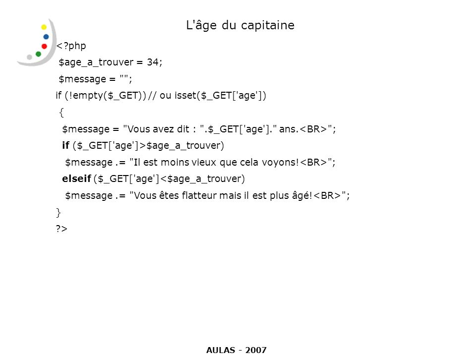 L âge du capitaine < php $age_a_trouver = 34; $message = ;