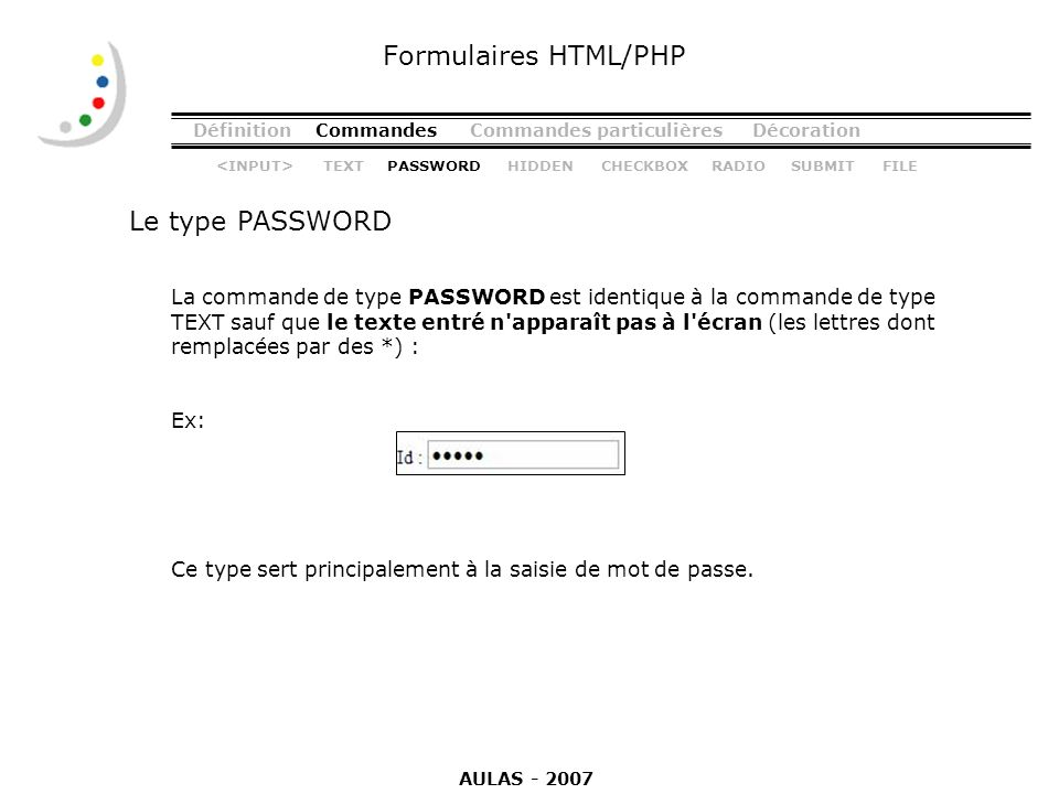 Formulaires HTML/PHP Le type PASSWORD